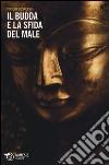 Il Budda e la sfida del male libro