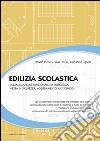 Edilizia scolastica. Riqualificazione funzionale ed energetica, messa in sicurezza, adeguamento antisismico libro