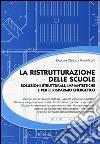 La ristrutturazione delle scuole. Soluzioni strutturali, impiantistiche e per il risparmio energetico libro