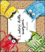 I colori delle emozioni. Libro pop-up. Ediz. illustrata libro