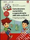 Comunicazione aumentativa e apprendimento della letto-scrittura. Percorsi operativi per bambini con disturbi dello spettro autistico. Con CD-ROM. Vol. 2: Dalla frase coordinata alla costruzione del racconto libro