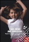 L'ABC delle mie emozioni. 4-7 anni. Programma di alfabetizzazione socio-affettiva secondo il metodo REBT libro