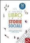 Il nuovo libro delle storie sociali. Promuovere le competenze relazionali in bambini e giovani adulti con autismo e sindrome di Asperger. Con aggiornamento online libro