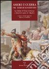 Amore e guerra nel tardo Rinascimento. Le lettere di Livia Vernazza e don Giovanni De' Medici libro