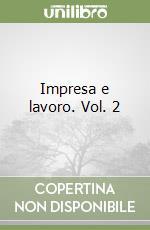 Impresa e lavoro. Vol. 2 libro di Rescigno P. (cur.)