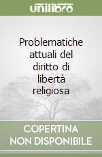 Problematiche attuali del diritto di libertà religiosa libro di Vitali E. (cur.)