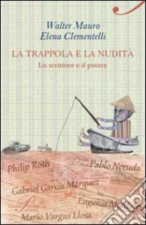 La trappola e la nudità libro di Mauro Walter; Clementelli Elena
