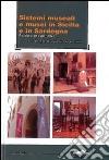 Sistemi museali e musei in Sicilia e in Sardegna. Politiche ed esperienze libro