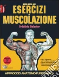 Nuova guida agli esercizi di muscolazione libro di Delavier Frédéric