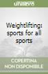 Weightlifting: sports for all sports libro