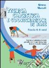 Tecnica calcistica e coordinazione di base. Fascia 6-8 anni. Approccio interdisciplinare per allenatori e per insegnanti della scuola elementare libro