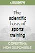 The scientific basis of sports training libro