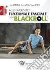 Allenamento funzionale fasciale con blackroll libro