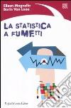 La statistica a fumetti. Ediz. illustrata libro