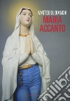 Maria accanto libro