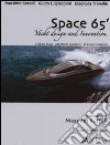 Space 65. Yacht design and innovation libro