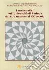 I matematici nell'Università di Padova. Dal suo nascere al XX secolo libro