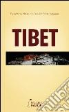 Tibet. Ai confini con il cielo tra natura e spiritualità libro