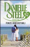 Forze irresistibili prodotto di Steel Danielle