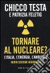 Tornare al nucleare? L'Italia, l'energia, l'ambiente libro