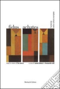 Fidus achates. L'amicizia nella cultura europea. Studi in onore di Lia Secci libro di Fattori A. (cur.); Tofi L. (cur.)