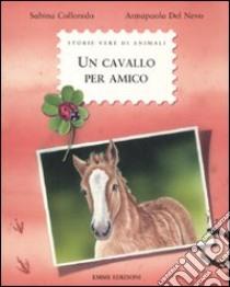 Un cavallo per amico libro di Colloredo Sabina