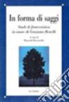 In forma di saggi. Studi di francesistica in onore di Graziano Benelli libro