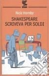 Shakespeare scriveva per soldi libro