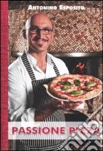Passione pizza libro