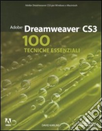 Adobe Dreamweaver CS3. 100 tecniche essenziali libro di Karlins David
