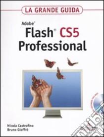Adobe Flash CS5 professional. La grande guida. Con DVD-ROM libro di Castrofino Nicola - Gioffrè Bruno