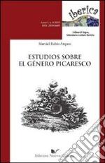 Estudios sobra el género picaresco. Ediz. italiana