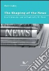 The shaping of the news