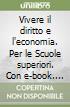 VIVERE DIRITTO ECONOMIA 2 VOL+ITE+DIDASTORE libro