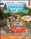 English on the road. Student's book. Per la 1ª classe elementare. Con espansione online libro
