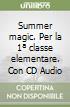 Summer magic. Per la 1ª classe elementare. Con CD Audio libro