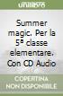 Summer magic. Per la 5ª classe elementare. Con CD Audio libro