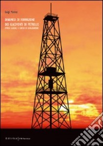 Dinamica di formazione dei giacimenti di petrolio. Ipotesi glaciale e criteri di localizzazione libro di Marino Luigi