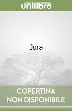 Jura libro di Bertoli Elena; Capuani Dory