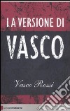 La versione di Vasco libro