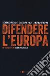 Difendere l'Europa libro