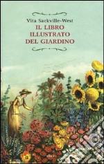 Il libro illustrato del giardino libro