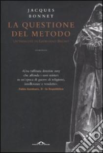 La Questione del metodo libro di Bonnet Jacques