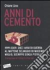 Anni di cemento. 1999-2009: dieci anni di guerra al mattone selvaggio di Massimo Miglio, sceriffo senza pistola libro