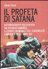 Il Profeta di Satana. Autobiografia raccontata da Ricardo Ramirez, il cyber criminale che terrorizzò l'America degli anni '80 libro