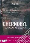 Chernobyl. La tragedia del XX secolo libro