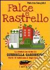 Falce e rastrello. La rivoluzione verde del Guerrilla gardening. Storie di resistenza al degrado urbano libro