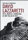 David Lazzaretti. Vita, morte e miracoli di un figlio di Dio libro
