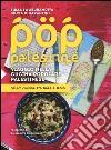 Pop Palestine. Viaggio nella cucina popolare palestinese. Salam cuisine tra Gaza e Jenin libro