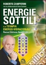 Energie sottili e la terapia energo-vibrazionale libro